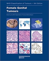 WHO Female Genital Tumours, 5th Edition