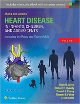 Moss & Adams' Heart Disease in Infants, Children, and Adolescents, Including the Fetus and Young Adult, 9e