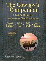 The Cowboy's Companion: A Trail Guide for the Arthroscopic Shoulder Surgeon