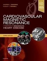 Cardiovascular Magnetic Resonance: A Companion to Braunwald's Heart Disease, 3rd Edition