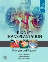 Kidney Transplantation - Principles and Practice, 8e