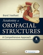 Anatomy of Orofacial Structures: A Comprehensive Approach, 8th Edition